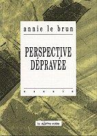 Izopačena perspektiva by Annie Le Brun