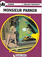Cargo, Tome 8 : Monsieur Parker by Michel…