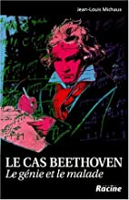 Le cas Beethoven by J. Michaux
