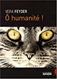 Vera Feyder: O humanité ! (French Edition)