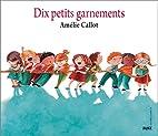 Dix petits garnements by Amélie Callot