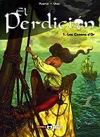 El Perdicion, Tome 1 : Les Canons d'Or by…