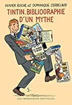 Tintin, bibliographie d'un mythe by…