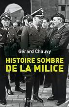 Histoire sombre de la milice: Le dossier de…