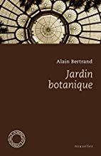 Jardin botanique by Alain Bertrand