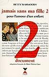 Mahmoody, Betty: Jamais sans ma fille, tome 2. Pour l'amour d'un enfant (French Edition)