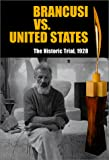 Rowell, Margit: Brancusi vs. United States: The Historic Trial, 1928
