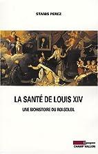 La santé de Louis XIV : Une…