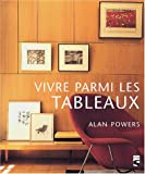 Powers, Alan: Vivre parmi les tableaux (French Edition)