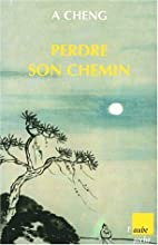 Perdre son chemin by A Cheng