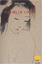Fleurs de Chine by Wei-Wei