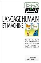 Langage humain et machine by Carre R (Dir)