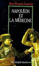 Napoléon et la médecine by…