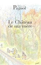 Le château de ma mère by Marcel…