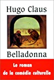 Claus, Hugo: Belladonna (French Edition)