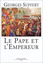 Le pape et l'empereur by Georges Suffert