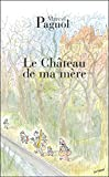 Pagnol: Le Chateau De Ma Mere