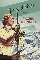 Jeux d'hiver by Rachel Johnson