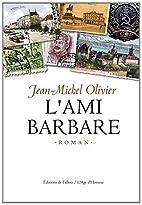 L'ami barbare: roman by…