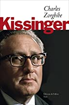 Kissinger by Charles Zorgbibe…