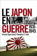 Le Japon en guerre 1931-1945 by Theodore F.…