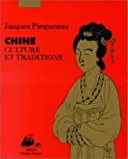 Chine, culture et traditions by Jacques…