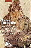 Hopkirk, Peter: Bouddhas et rôdeurs sur la route de la soie (French Edition)