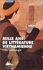 Mille ans de litterature vietnamienne by…