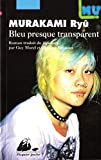 Murakami, Ryû: Bleu presque transparent (French Edition)