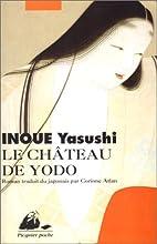 Chateau de yodo (le) by Yasushi Inoue