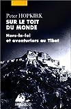 Hopkirk, Peter: Sur le toit du monde - Hors-la-loi (French Edition)