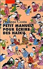 Petit manuel pour écrire des haïku by…
