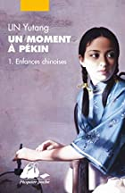 Un moment  Pkin, Tome 1 : Enfances&hellip;