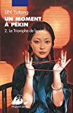 Lin, Yutang: Un moment à Pékin, Tome 2 (French Edition)