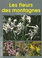 Les fleurs des montagnes by Cécile Lemoine