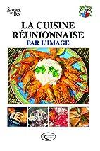 La Cuisine réunionnaise par l'image by…
