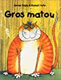 Russell Ayto: Gros matou (French Edition)