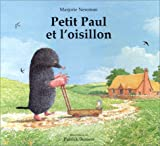 Patrick Benson: Petit Paul et l'Oisillon (French Edition)