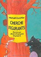 CHERCHE FIGURANTS by Michaël Escoffier