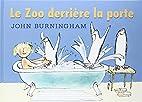 Le zoo derrière la porte by John…