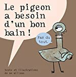 Le pigeon a besoin d'un bon bain - Mo Willems