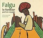 Falgu le Fermier Part en Voyage by Chitra…