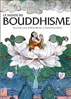 Le Monde du Bouddhisme by Collectif