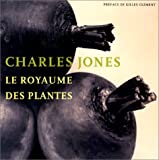 Jones, Charles: Le Royaume des plantes (French Edition)