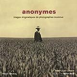 Robert Flynn Johnson: anonymes ; images énigmatiques de photographes inconnus