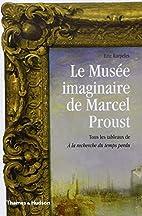 Le Musée imaginaire de Marcel Proust…