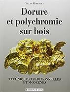 Dorure et polychromie sur bois by Gilles…