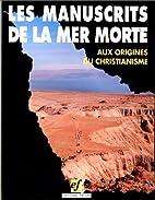 Les manuscrits de la Mer Morte: Aux origines…