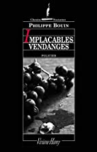 Implacables vendanges by Philippe Bouin