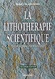 Robert Blanchard: la lithothérapie scientifique ; peut-on se soigner avec des pierres ? (2e édition)